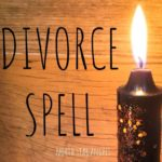 Spells To Stop Divorce And Give You Permanent Protection